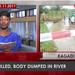 Around Uganda: Man killed, body dumped in river