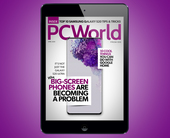PCWorld's April Digital Magazine: Why big-screen phones are becoming a problem