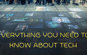 Everything you need to know about... tech