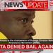 Kitatta denied bail again