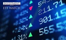 Investment Week's ETF Watch