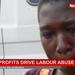 Quick profits drive labour abuse