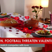 Religion, football threaten Valentine's day