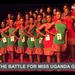 The battle for miss Uganda gets real
