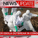 Another Ebola outbreak in Congo