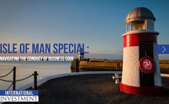 Isle of Man special report: Navigating the Conduct of Business Code