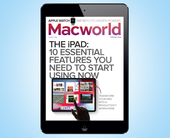 Macworld's August Digital Magazine: 10 essential iPad features you need to start using now