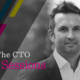 CTO Sessions: Neil Briscoe, Cloud Gateway