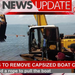 Efforts to remove capsized boat continue