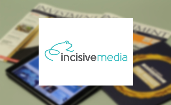 Investment Week's parent company Incisive Media