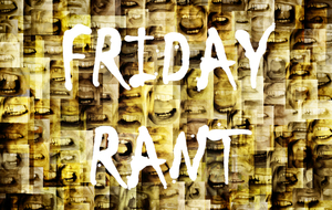 friday-rant