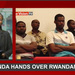 Uganda hands over Rwandans to Rwanda's High Commission