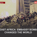 How East Africa embassy bombing changed the world