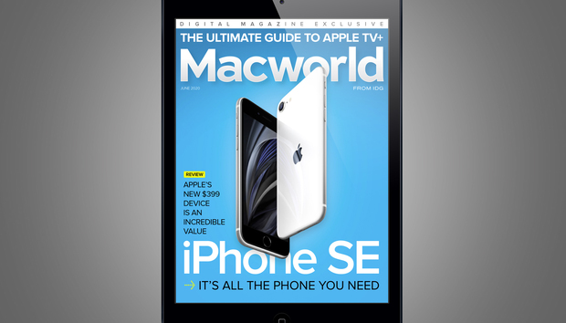 Macworld's June digital magazine: iPhone SE review; exclusive guide to Apple TV+